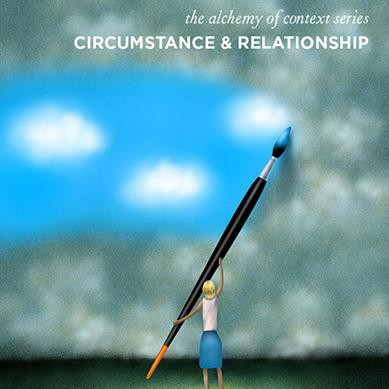 Circumstance and Relationship