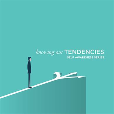 Knowing Our Tendencies